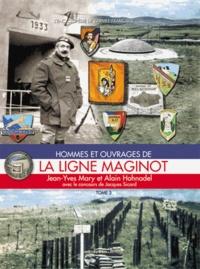 Jean-Yves Mary - Hommes et ouvrages de la ligne Maginot - Tome 3.