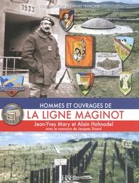 Jean-Yves Mary et Alain Hohnadel - Hommes et ouvrages de la ligne Maginot - Tome 3.