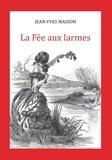Jean-Yves Masson - La fée aux larmes.
