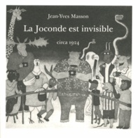 Jean-Yves Masson - La Joconde est invisible.