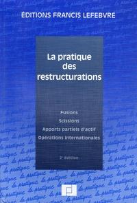 La pratique des restructurations - Fusions, scissions, apports partiels dactif, opération internationales.pdf