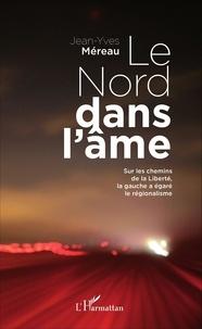 Jean-Yves Méreau - Le Nord dans l'âme - Sur les chemins de la Liberté, la gauche a égaré le régionalisme.