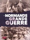 Jean-Yves Meslé et Marc Pottier - Les Normands dans la Grande Guerre.