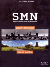 Deedr.fr SMN Société Métallurgique de Normandie - Mémoires et mutations d'un site industriel Image