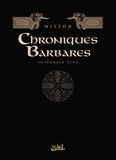 Jean-Yves Mitton - Chroniques barbares Intégrale tomes 1 à  : .