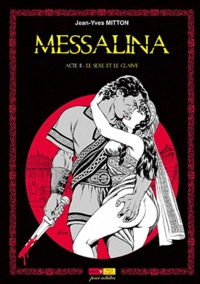 Jean-Yves Mitton - Messalina Tome 2 : Le sexe et le glaive.