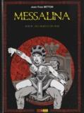 Jean-Yves Mitton - Messalina Tome 4 : Des orgies et des jeux.