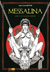 Jean-Yves Mitton - Messalina Tome 5 : Le palais des supplices.