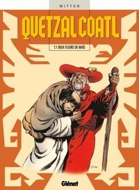 Jean-Yves Mitton - Quetzalcoatl T01 : Deux fleurs de maïs.