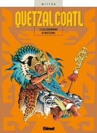 Jean-Yves Mitton - Quetzalcoatl T03 : les Cauchemars de Moctezuma.