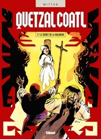 Jean-Yves Mitton - Quetzalcoatl T07 : Le Secret de la Malinche.