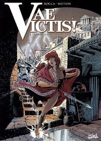 Jean-Yves Mitton et Simon Rocca - Vae Victis ! Tome 1 : Ambre, le banquet de Crassus.