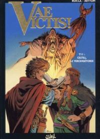 Jean-Yves Mitton et Simon Rocca - Vae Victis ! Tome 11 : Celtill, le Vercingétorix.