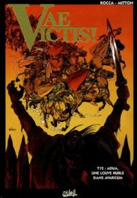 Jean-Yves Mitton et Simon Rocca - Vae Victis ! Tome 12 : Adua, une louve hurle dans Avaricum.