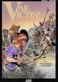 Jean-Yves Mitton et Simon Rocca - Vae Victis ! Tome 13 : Titus Labienus, le stratège.