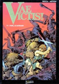 Jean-Yves Mitton et Simon Rocca - Vae Victis ! Tome 7 : Yorc, le bateleur.