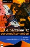 Jean-Yves Moisseron - Le partenariat euroméditerranéen - L'échec d'une ambition régionale.