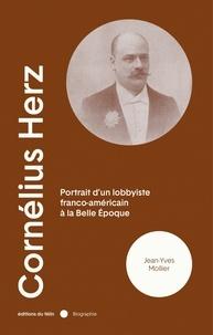 Jean-Yves Mollier - Cornélius Herz.