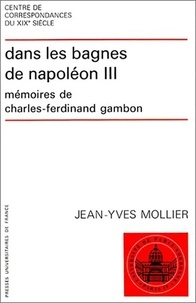 Dans les bagnes de Napoléon III - Mémoires de Charles-Ferdinand Cambon.pdf