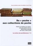 """Jean-Yves Mollier et Lucile Trunel - Du """"poche"""" aux collections de poche - Histoire et mutations d'un genre : actes des ateliers du livre, Bibliothèque nationale de France, 2002 et 2003."""