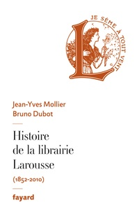 Histoire de la librairie Larousse (1852-2010).pdf