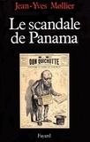Jean-Yves Mollier - Le Scandale de Panama.