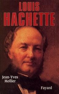 Jean-Yves Mollier - Louis Hachette.