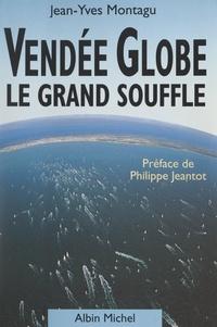 Jean-Yves Montagu et Philippe Jeantot - Vendée Globe - Le grand souffle.