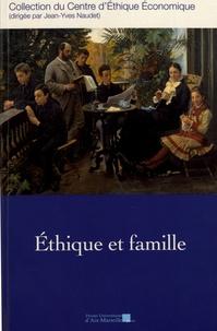 Jean-Yves Naudet - Ethique et famille - Actes du 24e Colloque d'éthique économique, Aix-en-Provence, 15 & 16 juin 2017.