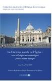 Jean-Yves Naudet - La doctrine sociale de l'Eglise - Une éthique économique pour notre temps.