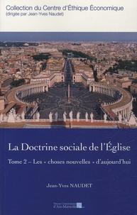 """Jean-Yves Naudet - La doctrine sociale de l'Eglise - Tome 2, Les """"choses nouvelles"""" d'aujourd'hui."""