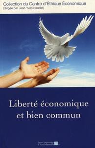 Jean-Yves Naudet - Liberté économique et bien commun.