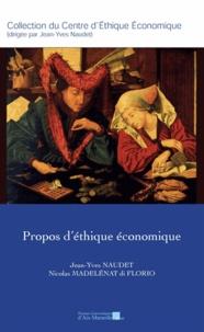 Jean-Yves Naudet - Propos d'éthique économique.