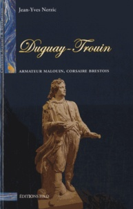Jean-Yves Nerzic - Duguay-Trouin - Armateur malouin, corsaire brestois.