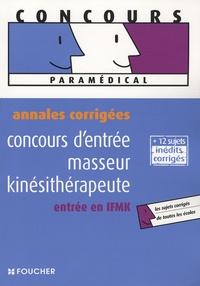 Concours d'entrée masseur kinésithérapeute, entrée en IFMK- Annales corrigées - Jean-Yves Nogret  