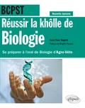 Jean-Yves Nogret - Réussir la khôlle de Biologie BCPST - Se préparer à l'oral de Biologie d'Agro-Véto.