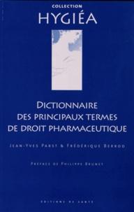 Jean-Yves Pabst et Frédérique Berrod - Dictionnaire des principaux termes de droit pharmaceutique.