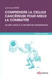 Jean-Yves Pattier - Comprendre la cellule cancéreuse pour mieux la combattre.