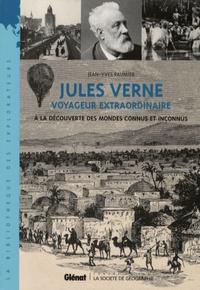Jean-Yves Paumier - Jules Verne voyageur extraordinaire - A la découverte des mondes connus et inconnus.