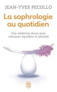 Jean-Yves Pecollo - La sophrologie au quotidien.