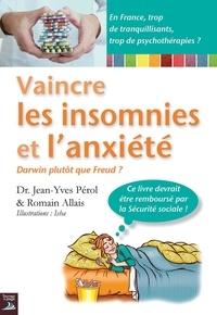 Jean-Yves Pérol et Romain Allais - Vaincre les insomnies et l'anxiété.