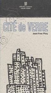 Jean-Yves Picq - Cité de verre.