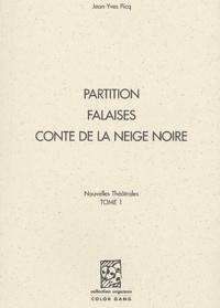 Jean-Yves Picq - Nouvelles théâtrales - Tome 1 : partition, falaises, conte de la neige noire.