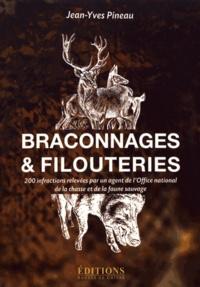 Jean-Yves Pineau - Braconnages & filouteries - 200 infractions relevées par un agent de l'office national.