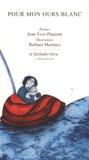 Jean-Yves Plamont et Barbara Martinez - Pour mon ours blanc.