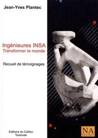 Jean-Yves Plantec - Ingénieures INSA - Transformer le monde - Recueil de témoignages.