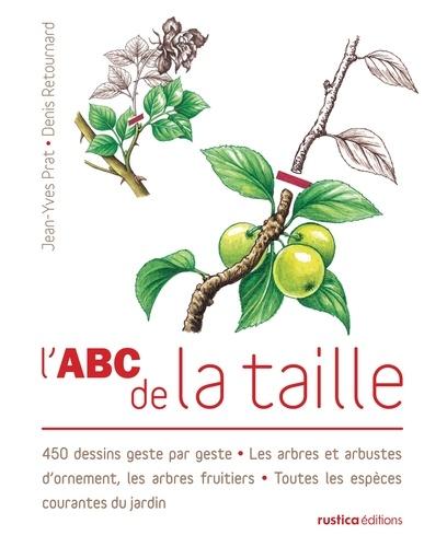 Jean-Yves Prat et Denis Retournard - L'ABC de la taille.