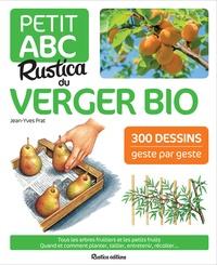 Jean-Yves Prat - Le petit ABC Rustica du verger bio.