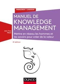 Jean-Yves Prax - Manuel de Knowledge Management - 4e éd. - Mettre en réseau les hommes et les savoirs pour créer de la valeur.