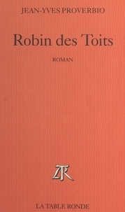 Jean-Yves Proverbio - Robin des Toits.